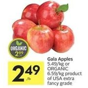Gala Apples or Organic - $2.49/lb