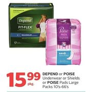 Depend Or Poise Underwear Or Shields Or Poise Pads Large Pack - $15.99/pkg